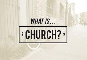 Valley View Community Church - What is Church.jpg