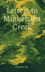 Letters to Minnehaha Creek - Victoria Lin