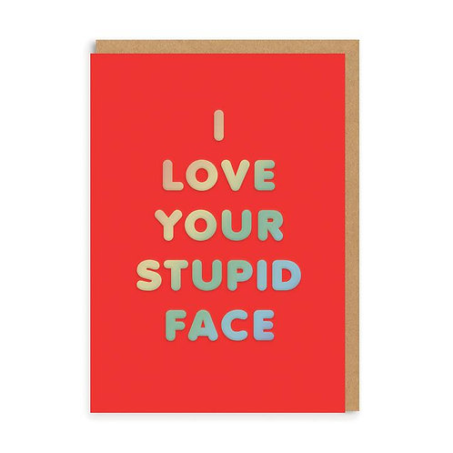 'I Love Your Stupid Face' valentines card