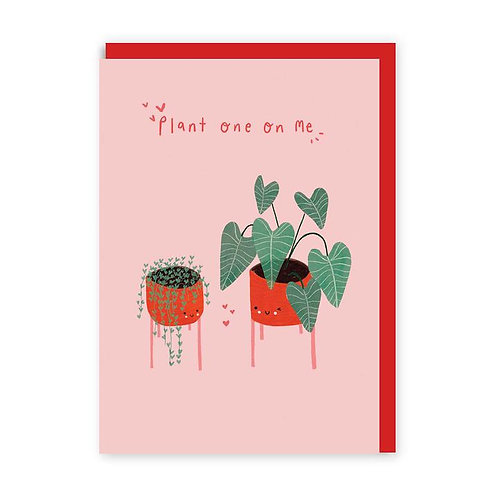 'plant one on me' valentines card