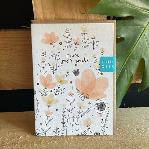 Mum, you're great! Card