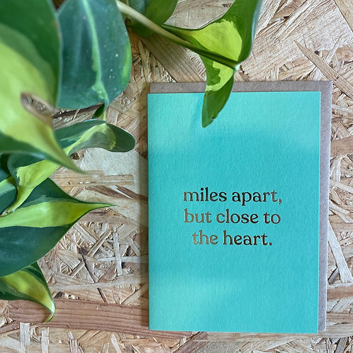 Miles Apart But Close to the Heart Card