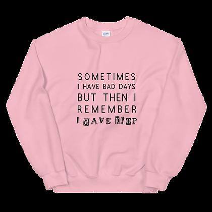 I Have K-Pop Crewneck Sweatshirt