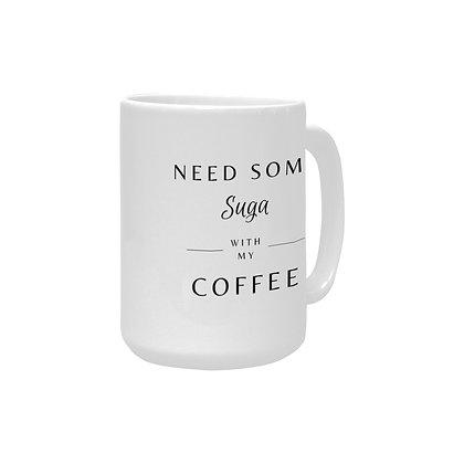 Suga with my Coffee - Mug