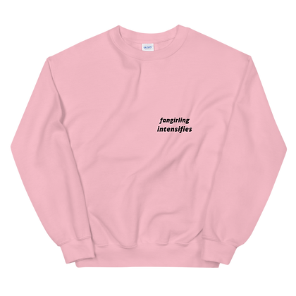 Fangirling Intensifies Crew Neck Sweatshirt
