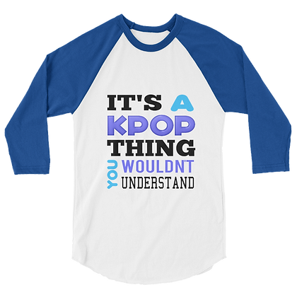 K-Pop Thing Unisex Raglan Shirt