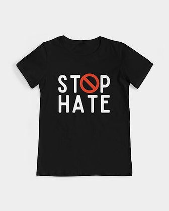 Stop hate womens t-shirt