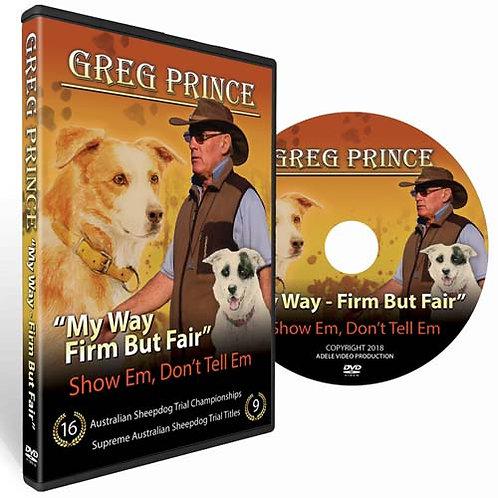 "GREG PRINCE  ""My Way - Firm But Fair"""