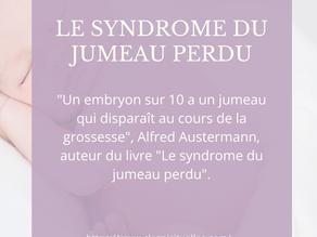 Le syndrome du jumeau perdu