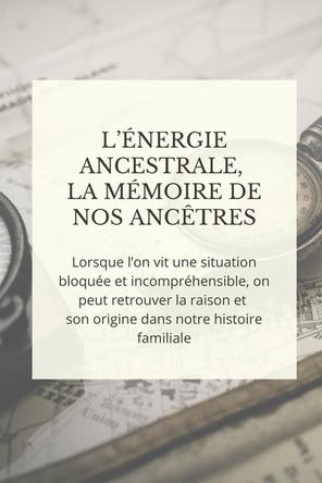 L'énergie ancestrale, la mémoire de nos ancêtres