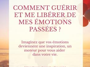 Comment guérir et me libérer de mes émotions passées ?