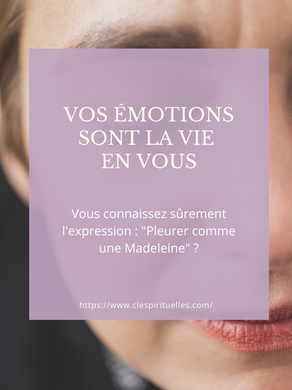 Vos émotions sont la Vie en vous