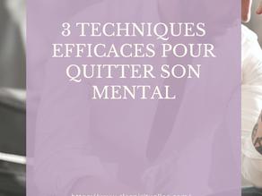 3 techniques efficaces pour quitter son mental