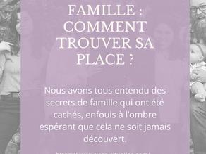 Les secrets de famille : Comment trouver sa place ?
