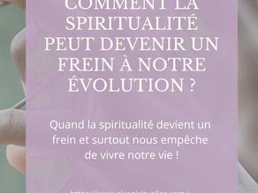 Comment la spiritualité peut devenir un frein à notre évolution.