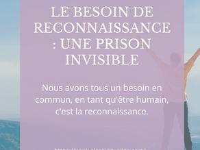 Le besoin de reconnaissance : Une prison invisible