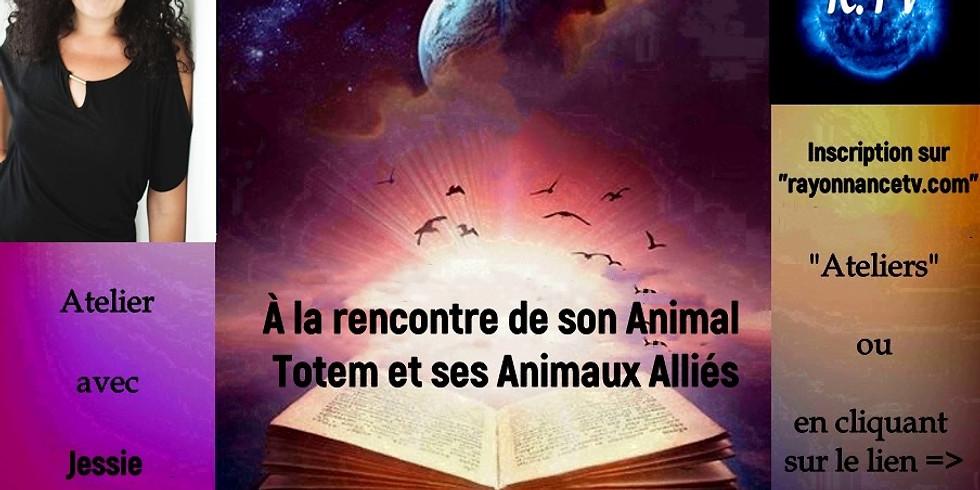 À la rencontre de son Animal Totem et ses Animaux Alliés