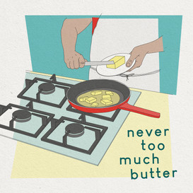 Never Too Much Butter