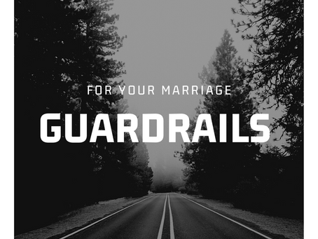 Guardrails For Your Marriage | Prayer
