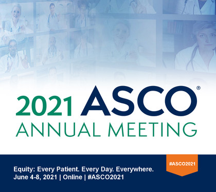 ASCO 2021: Every Patient. Every Day. Everywhere.