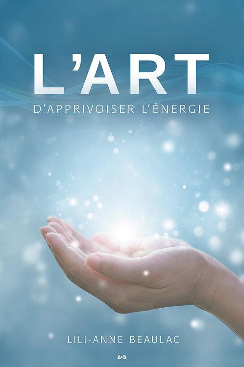 L'art d'apprivoiser l'énergie, de Lili-Anne Beaulac