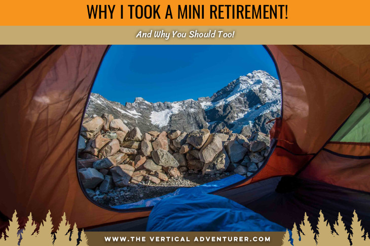 Why I Took a Mini Retirement. And Why You Should Too!