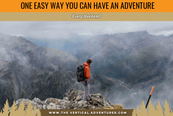 One Easy Way You Can Have an Adventure Every Weekend!
