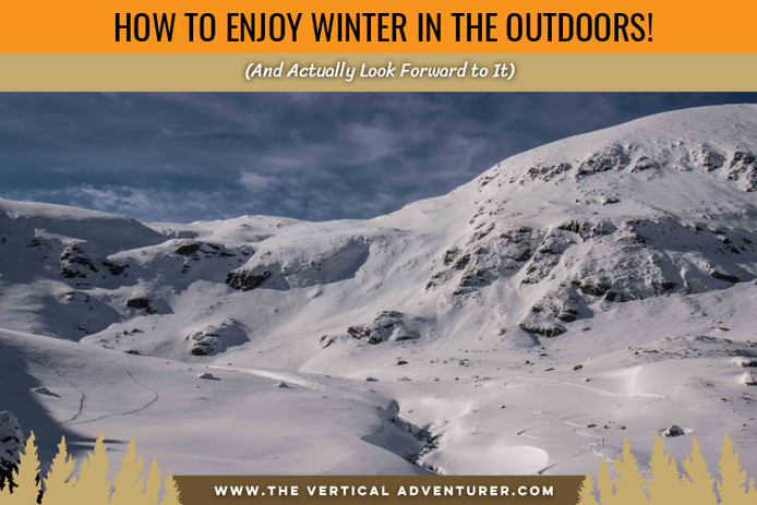 How to Enjoy Winter in the Outdoors (And Actually Look Forward to It)