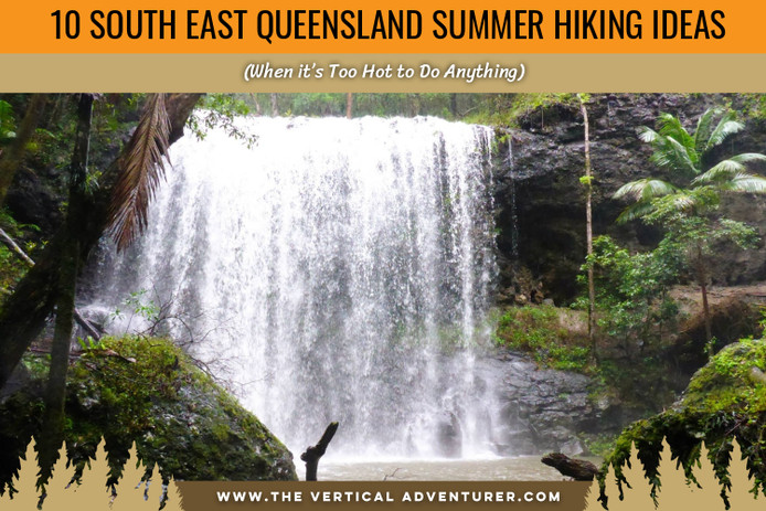 10 South East Queensland Summer Hiking Ideas