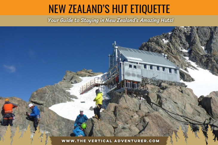 New Zealand's Hut Etiquette. Your Guide to Staying in New Zealand's Amazing Huts!