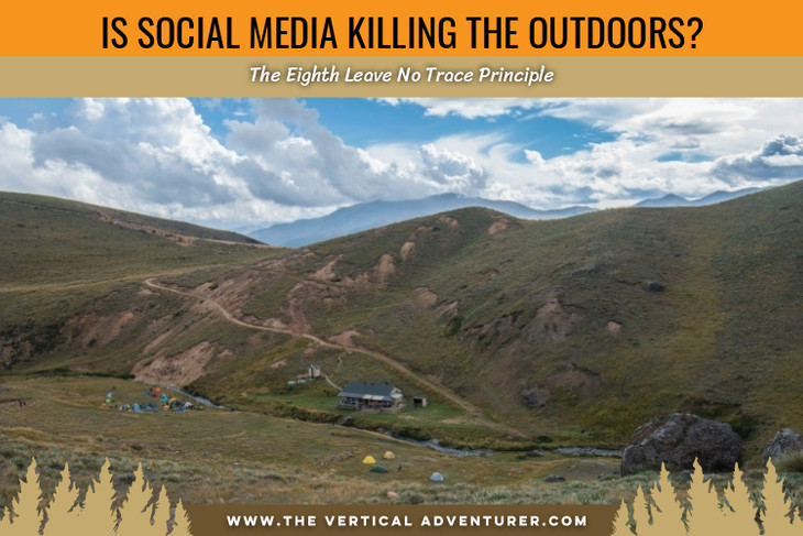 Is Social Media Killing the Outdoors? The Eighth Leave No Trace Principle
