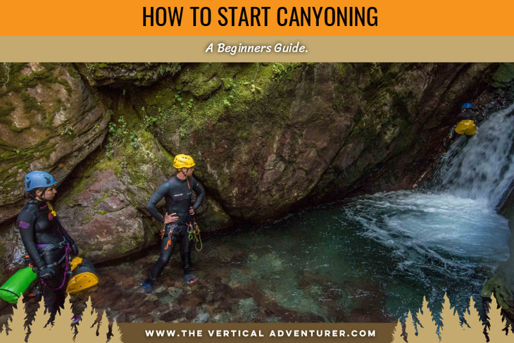How to Start Canyoning, a Beginners Guide.