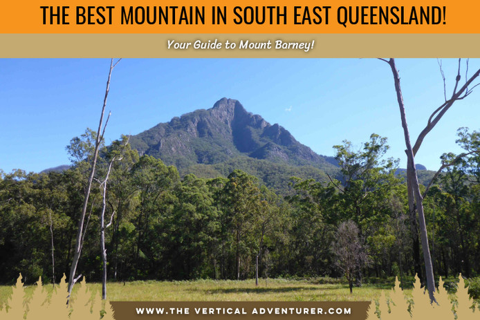 The Best Mountain in South East Queensland! Your Guide to Mount Barney!