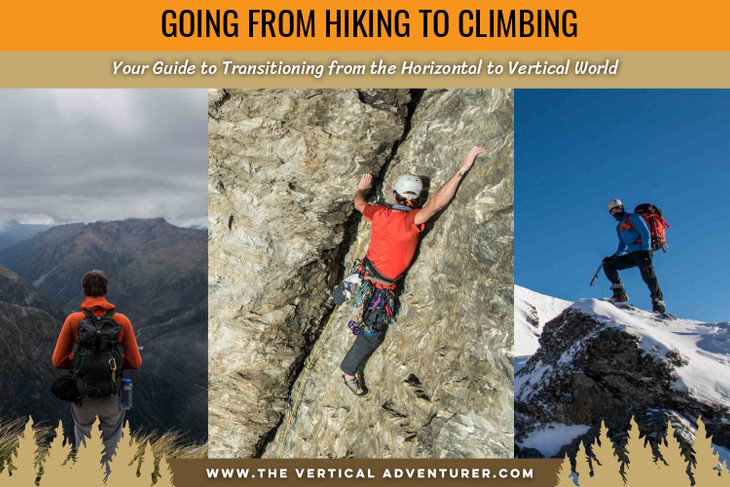 Going from Hiking to Climbing: Your Guide to Transitioning from the Horizontal to Vertical World