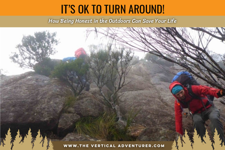 It's OK to Turn Around! How Being Honest in the Outdoors Can Save Your Life.