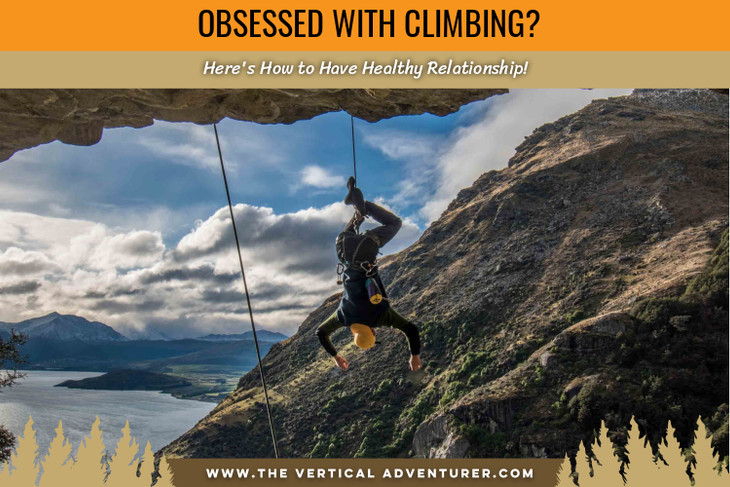 Obsessed With Climbing? Here's How to Have Healthy Relationship!