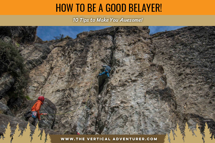 How to Be a Great Belayer! 10 Tips to Make You Awesome!