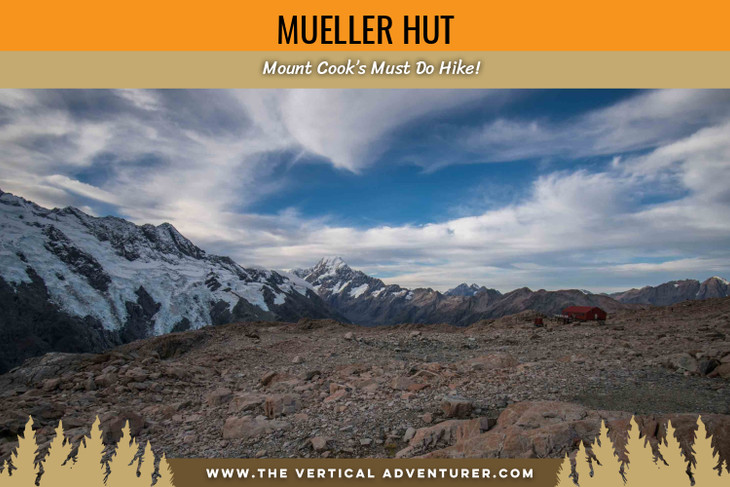 Mueller Hut. Mount Cook's Must Do Hike!