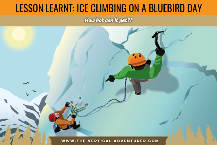 Lesson Learnt: Ice Climbing on a Bluebird Day