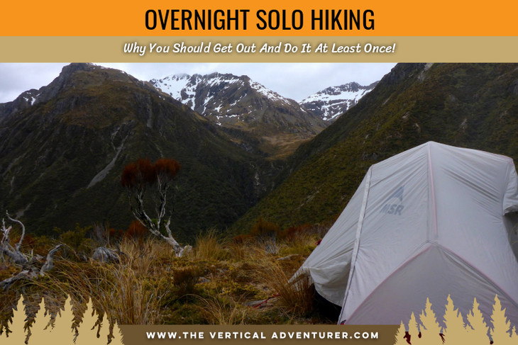 Overnight Solo Hiking. Why You Should Get Out And Do It At Least Once!