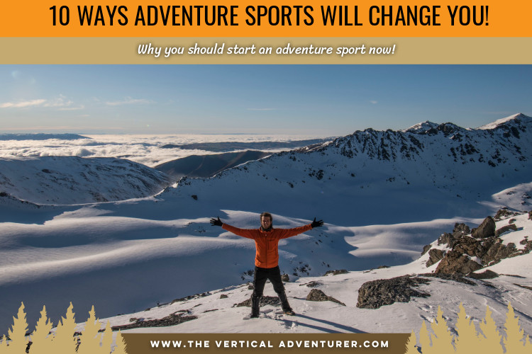 10 Ways Adventure Sports Will Change You!