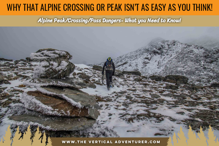 Why That Alpine Crossing or Peak Isn't as Easy as You Think!