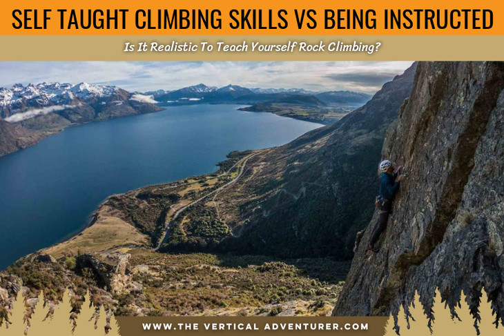 Self Taught Climbing Skills Vs Being Instructed. Is It Realistic To Teach Yourself Rock Climbing?