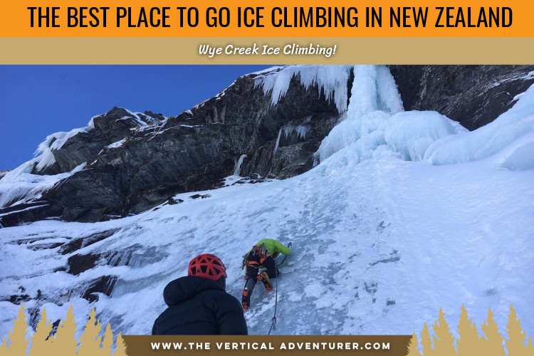 The Best Place to Go Ice Climbing in New Zealand. Wye Creek Ice Climbing!