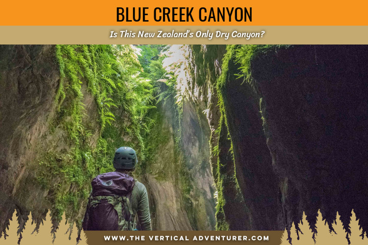 Blue Creek Canyon. Is This New Zealand's Only Dry Canyon?