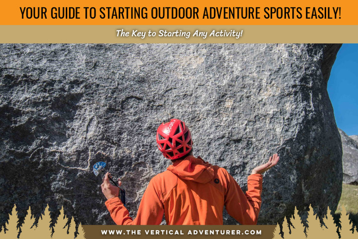 Your Guide to Starting Outdoor Adventure Sports Easily! The Key to Starting Any Activity!