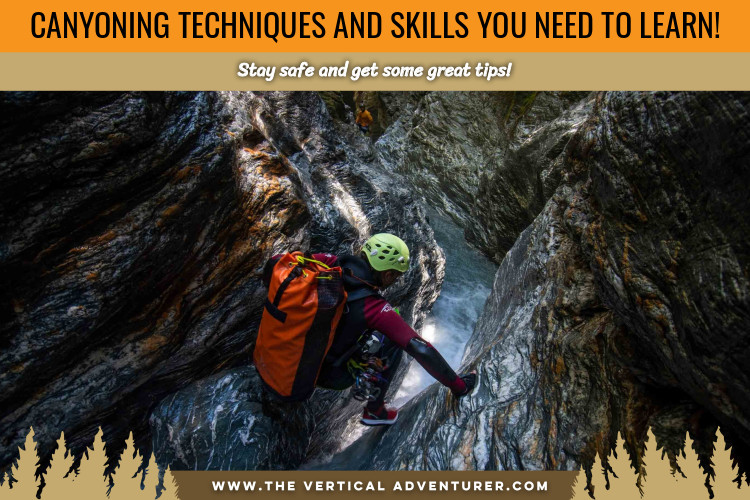 Canyoning Techniques and Skills You Need to Learn!
