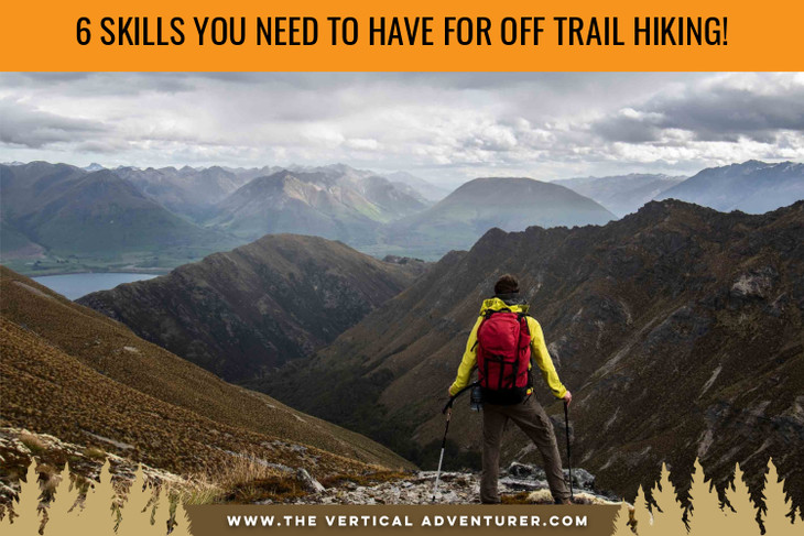 6 Skills You Need to Have for Off Trail Hiking!