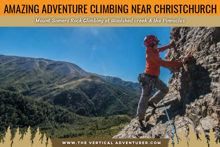 Amazing Adventure Climbing Near Christchurch. Mount Somers Rock Climbing at Woolshed creek & the
