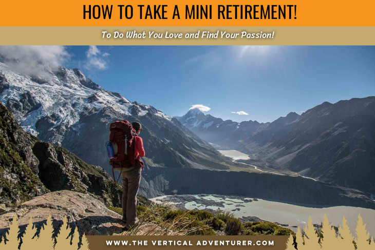 How to Take a Mini Retirement to Do What You Love and Find Your Passion!